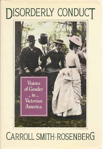 9780394535456: Disorderly Conduct: Visions of Gender in Victorian America