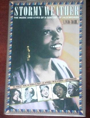 Stormy Weather: The Music And Lives Of A Century Of Jazzwomen.: Dahl, Linda.