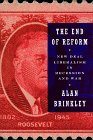 9780394535739: The End of Reform: New Deal Liberalism in Recession and War