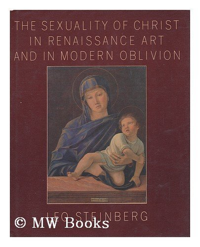 9780394535807: The Sexuality of Christ in Renaissance Art and in Modern Oblivion: An October Book