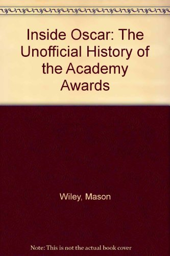 9780394535890: Inside Oscar: The Unofficial History of the Academy Awards