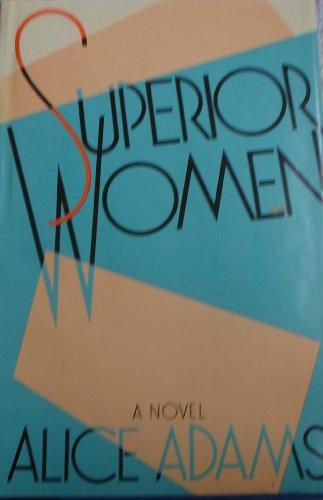 Superior Women: Adams, Alice
