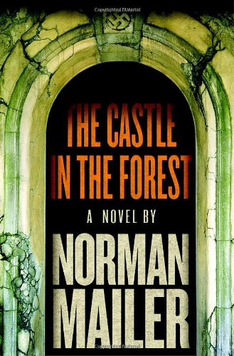 The Castle in the Forest: A Novel: NORMAN MAILER