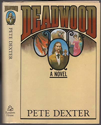 Deadwood: Pete Dexter