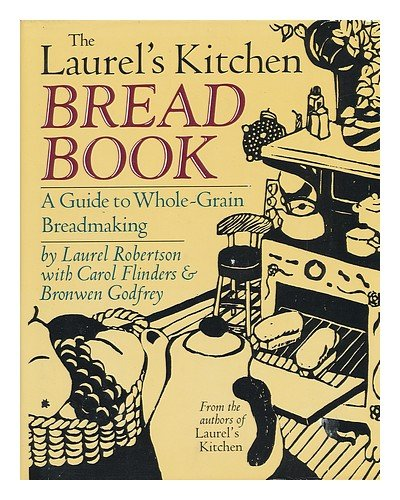 9780394537009: The Laurel's Kitchen Bread Book : a Guide to Whole-Grain Breadmaking