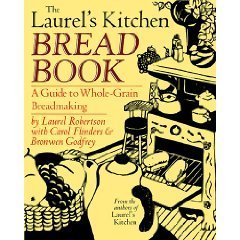 The Laurel's Kitchen Bread Book: A Guide to Whole-Grain Breadmaking (0394537009) by Laurel Robertson; Carol Flinders; Bronwen Godfrey
