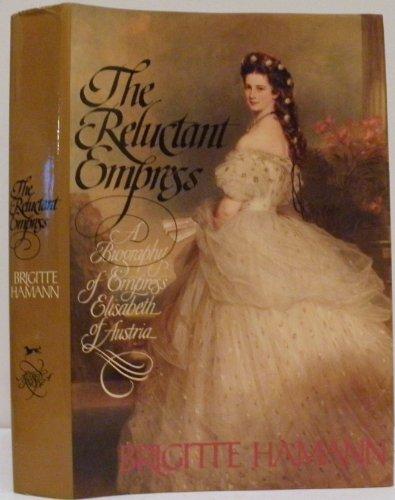 9780394537177: The Reluctant Empress: A Biography of Empress Elisabeth of Austria