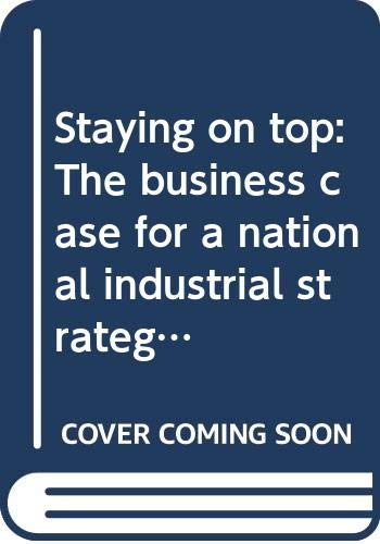 9780394537443: Staying on top: The business case for a national industrial strategy