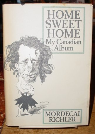 Home Sweet Home (0394537564) by Mordecai Richler