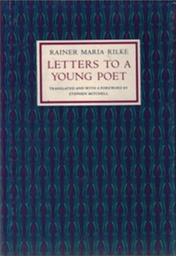 Letters to a young poet: Rilke, Rainer Maria