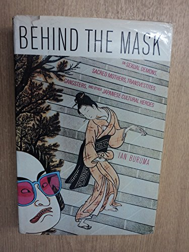 Behind the Mask: On Sexual Demons, Sacred Mothers, Transvestites, Gangsters, Drifters and Other ...