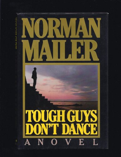 Tough Guys Don't Dance - LIMITED EDITION 189/350 - SIGNED: Mailer, Norman