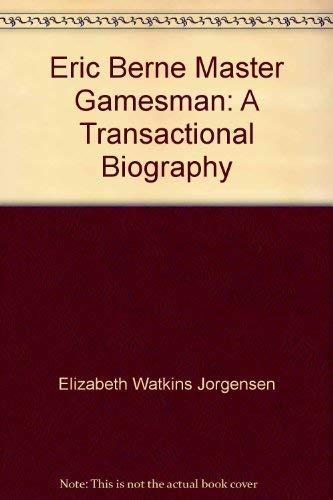 9780394538464: Eric Berne, master gamesman: A transactional biography