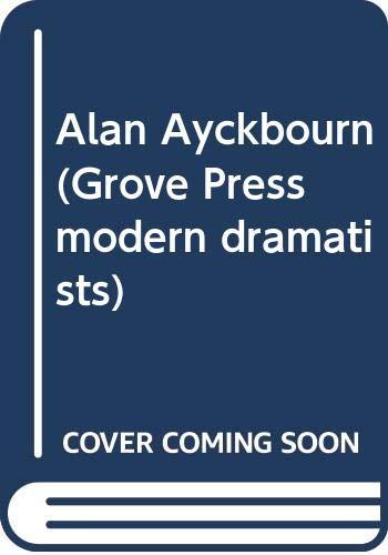 9780394538563: Alan Ayckbourn (Grove Press modern dramatists)