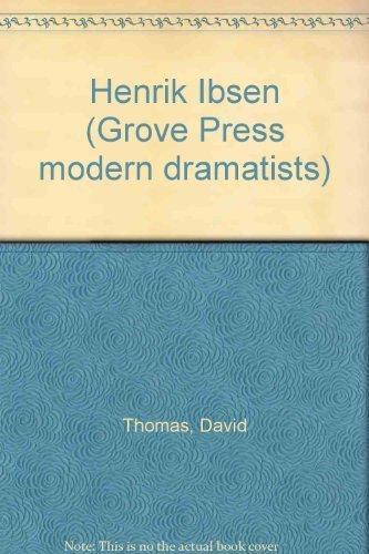 Henrik Ibsen (Grove Press modern dramatists): Thomas, David