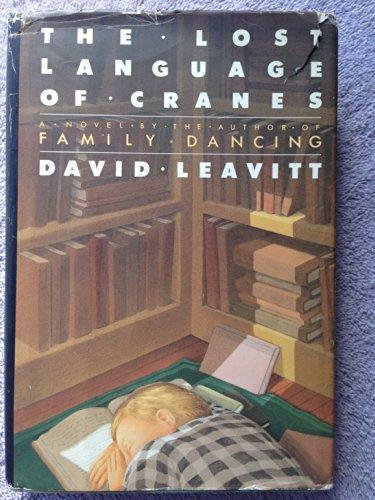 The Lost Language of Cranes: Leavitt, David