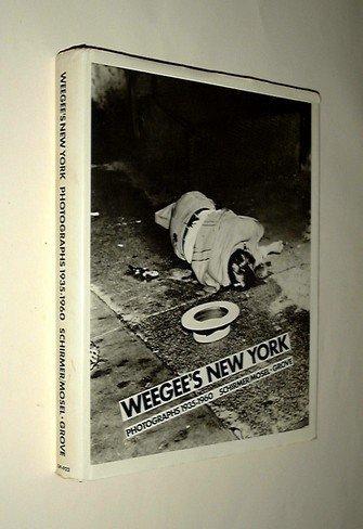 Weegee's New York: Photographs, 1935-1960: Arthur 'Weegee' Fellig