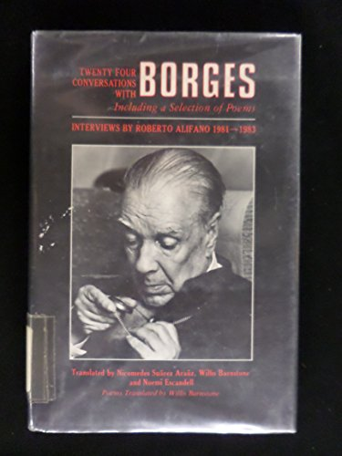 Twenty-four conversations with Borges, Including a selection of poems . Interviews by Robert ...