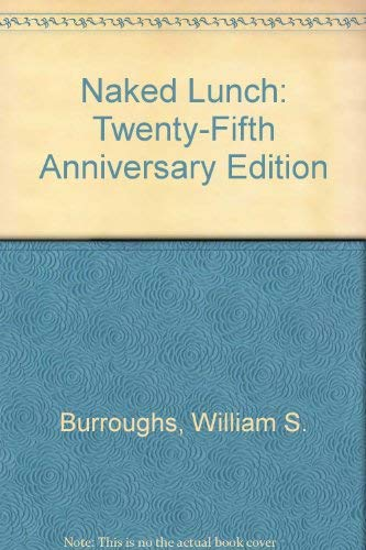 9780394538839: Naked Lunch: Twenty-Fifth Anniversary Edition