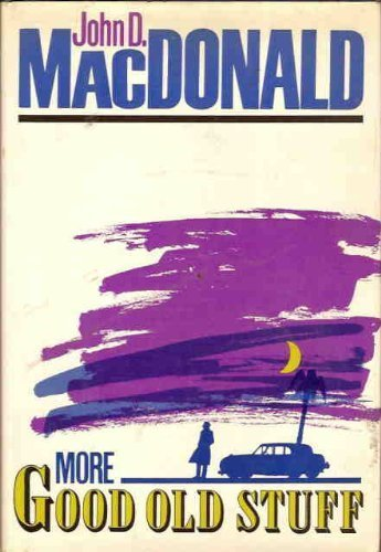 More Good Old Stuff: JOHN D. MACDONALD