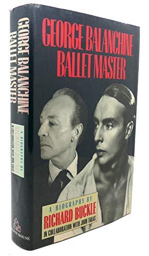 9780394539065: George Balanchine: Ballet Master