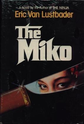 The Miko: Van Lustbader, Eric