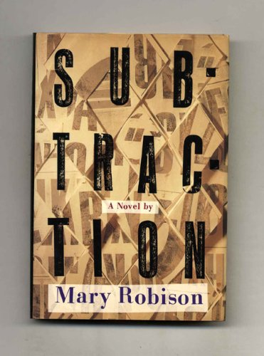 Subtraction : A Novel: Robison, Mary