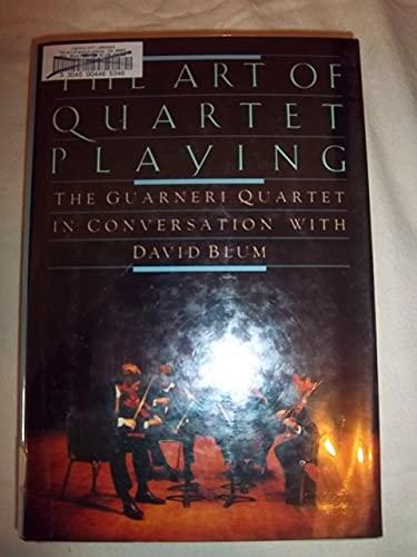 9780394539850: The Art of Quartet Playing: The Guarneri Quartet in Conversation With David Blum