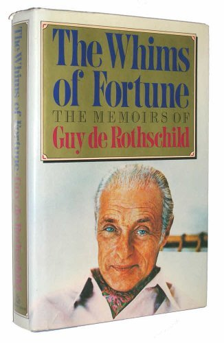 Whims of Fortune: The Memoirs of Guy de Rothschild: Rothschild, Guy De