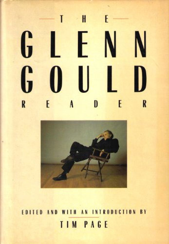 The Glenn Gould Reader (0394540670) by Tim Page