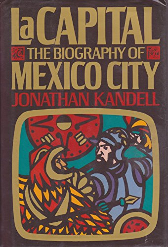 9780394540696: LA Capital: The Biography of Mexico City