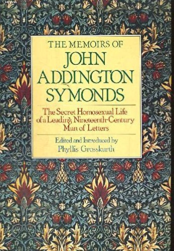 The Memoirs of John Addington Symonds: The: Grosskurth, Phyllis (editor)