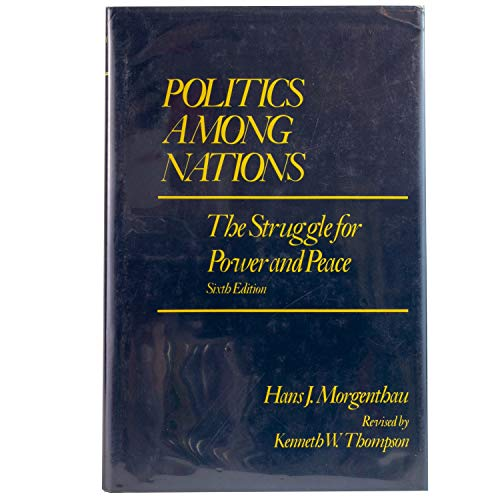 9780394541013: Politics Among Nations: The Struggle for Power and Peace, 6th Edition