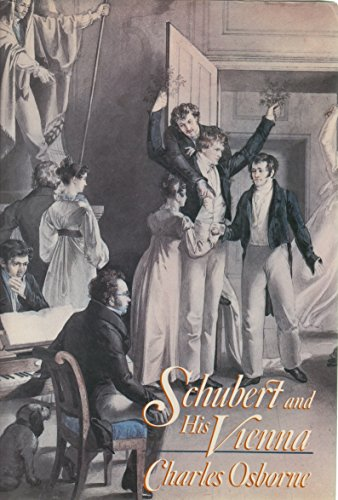 Schubert & His Vienna (0394541111) by Osborne, Charles