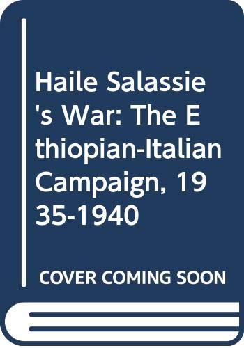 Haile Selassie's War: The Italian-Ethiopian Campaign, 1935-1940: Mockler, Anthony