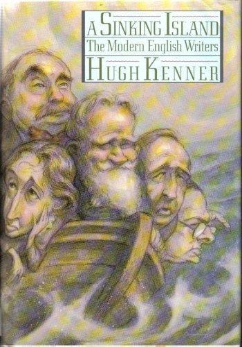 A Sinking Island: The Modern English Writers: Kenner, Hugh