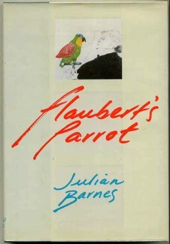 Flaubert's Parrot: Barnes, Julian