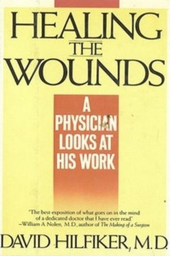 Healing the Wounds: Hilfiker M.D., David