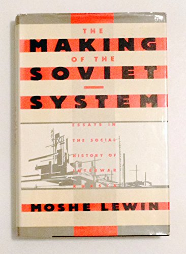 9780394543024: The Making of the Soviet System: Essays in the Social History of Interwar Russia