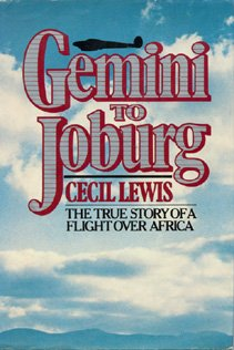 Gemini to Joburg: The True Story of a Flight Over Africa