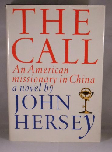 9780394543314: The Call: An American Missionary in China