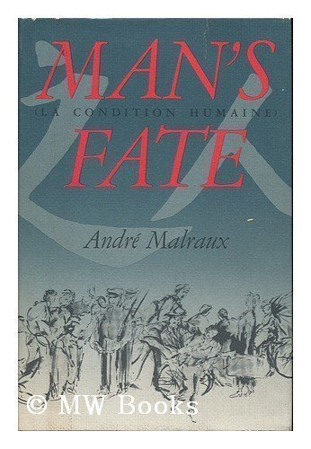 Man's Fate (La Condition Humaine) (0394543793) by Andre Malraux