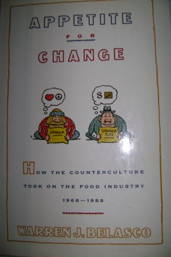 9780394543994: Appetite for Change: How the Counterculture Took on the Food Industry, 1966-1988
