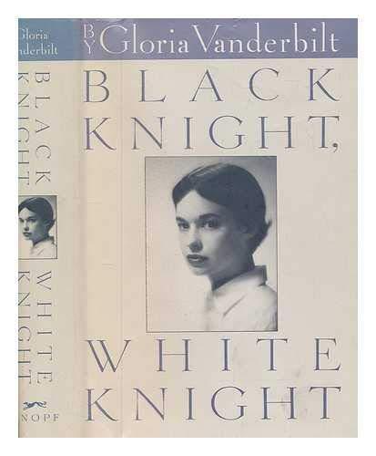 Black Knight, White Knight: Vanderbilt, Gloria