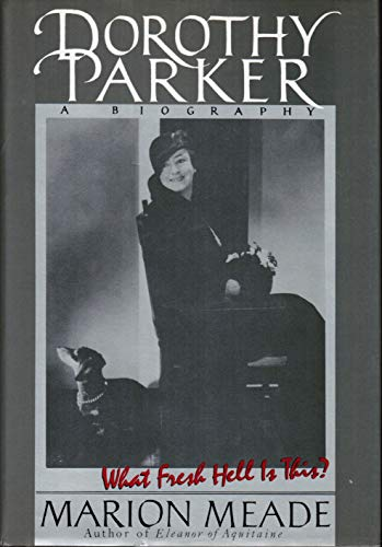 Dorothy Parker a Biography: Marion Meade