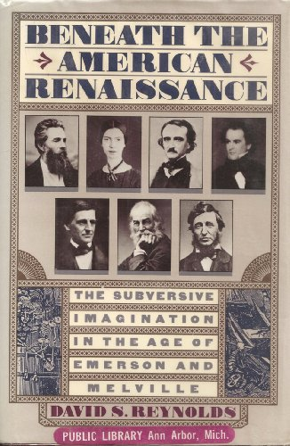 9780394544489: Beneath the American Renaissance: The Subversive Imagination in the Age of Emerson and Melville