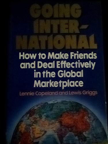 Going International: How to Make Friends and Deal Effectively in the Global Marketplace