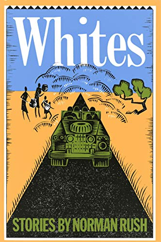 Whites: Stories (Signed First Edition): Norman Rush