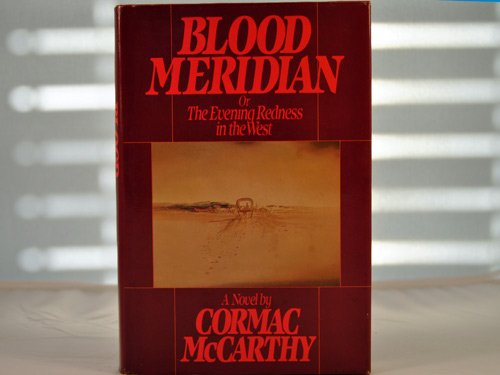 9780394544823: Blood Meridian: Or the Evening Redness in the West