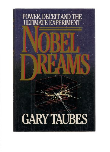 9780394545035: Nobel Dreams: Power, Deceit, and the Ultimate Experiment